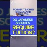 Do Japanese schools require tuition?