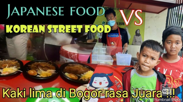 Japanese food vs Korean street food kaki lima bogor, rasa nya JUARA !!!