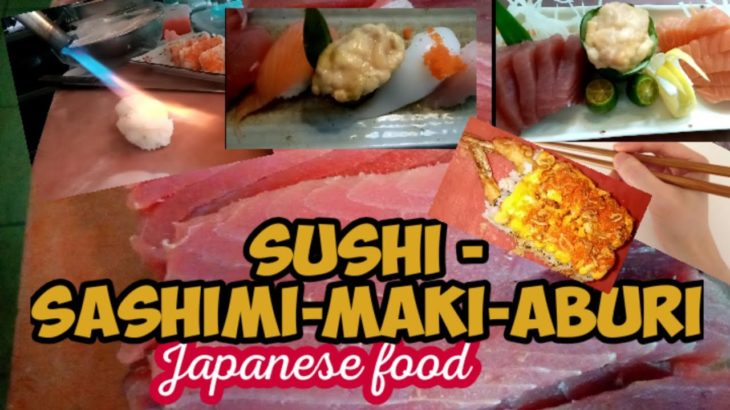 Sushi-Sashimi-maki and Aburi |Japanese food | Chef Earl TV