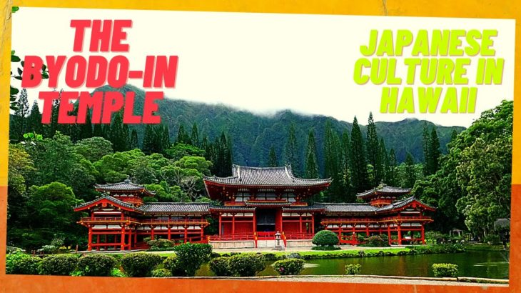 Japanese Culture in Hawaii – The Byodo-In Temple Kaneohe Oahu