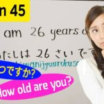 "Lesson45: How to say ""how old are you?"" in Japanese."
