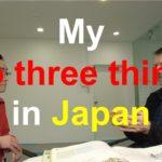 My top three things in Japan