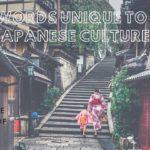 Words Unique to Japanese Culture Part 2