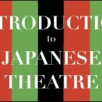 An Introduction to Noh & Kabuki Theatre