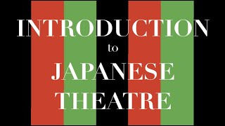 An Introduction to Noh & Kabuki Theatre
