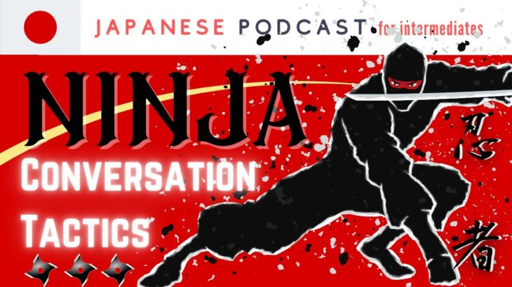 【CULTURE】TALK LIKE NINJA💛| Ninja's 5 Conversation Tactics In Japanese.[#063]