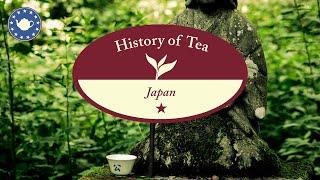 History of Tea in Japan
