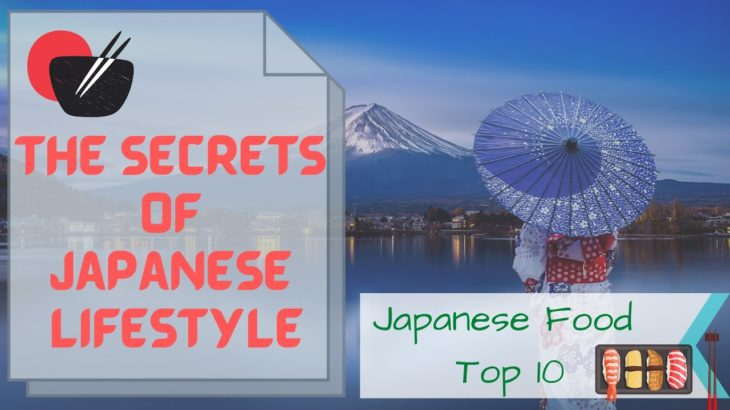 The Secrets Of Japanese Lifestyle ; Japanese Food Top 10