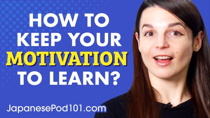 10 Methods that Keep You Motivated To Learn Japanese
