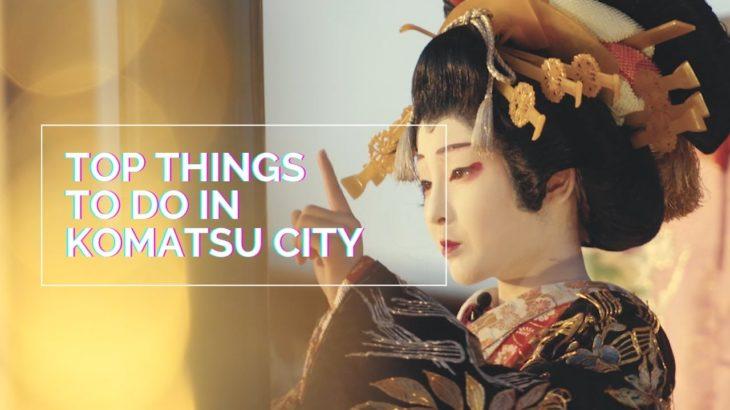 JAPAN: Top things to do in Komatsu | The City of Kabuki | Japan Travel Guide | GLOBAL CITIZENSHIP