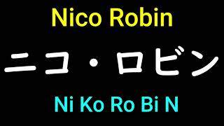 Nico Robin from Anime One Piece in Japanese Pronunciation – How to pronounce One Piece characters