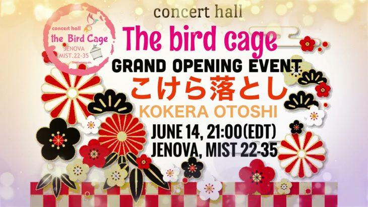 The Bird Cage – Kokera Otoshi