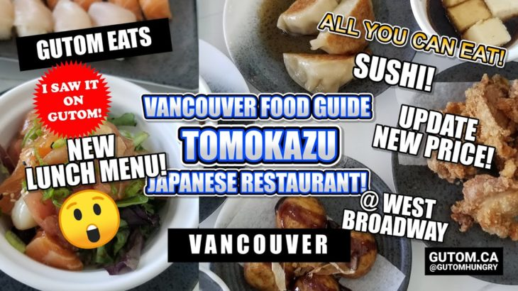 ALL YOU CAN EAT! NEW LUNCH MENU/PRICE TOMOKAZU JAPANESE RESTAURANT SUSHI BUFFET BROADWAY | VAN #AYCE