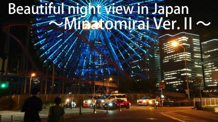 Beautiful night view in Japan~Minatomirai~