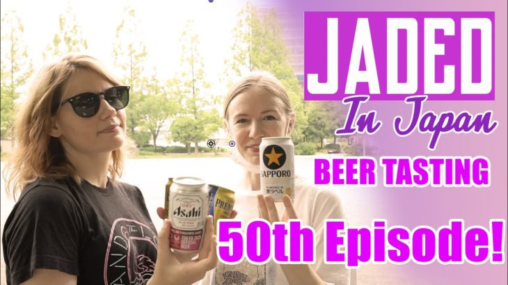 JAPANESE BEER TASTING…OUTSIDE! – 50th Episode of Jaded in Japan Podcast!