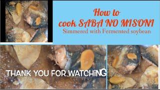 SABA NO MISONI JAPANESE FOOD MACKEREL SIMMERED FERMENTED SOYBEAN PREPARATION @pinayjapanjk TV